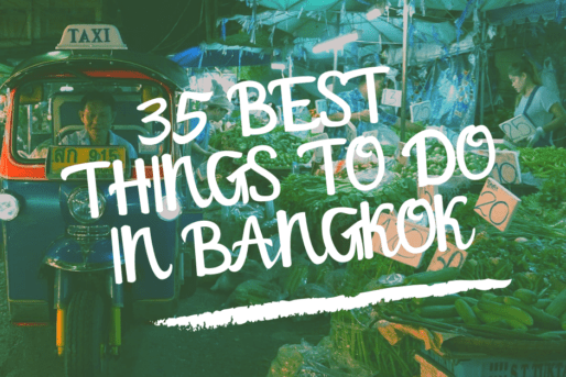 35 BEST THINGS TO DO IN BANGKOK